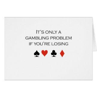Es solamente un problema de juego si usted es tarjeta de felicitación