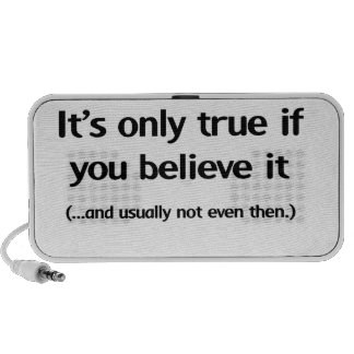 Es solamente verdad si usted lo cree portátil altavoz