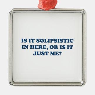 ¿Es Solipsistic o es apenas yo? Adornos