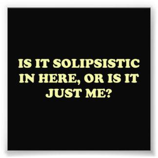 ¿Es Solipsistic o es apenas yo? Fotografía