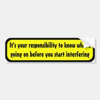 Es su responsabilidad saber… pegatina para auto
