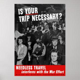 ¿Es su viaje necesario? Poster WW2