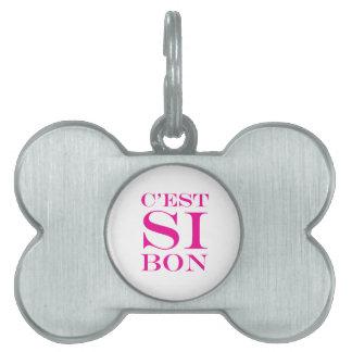 Es tan bueno - francés del Bon de C'est Si Placa De Mascota