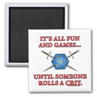 Es toda la diversión y juegos hasta alguien Rolls  Imán Cuadrado
