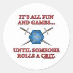 Es toda la diversión y juegos hasta alguien Rolls Pegatina Redonda