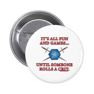 Es toda la diversión y juegos hasta alguien Rolls  Pins