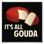Es todo bueno con queso de Gouda