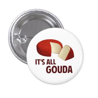 Es todo bueno con queso de Gouda Pin Redondo 2,5 Cm