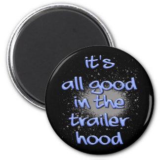 ¡Es todo bueno en el trailerhood! Imán Redondo 5 Cm