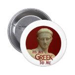 Es todo el Griego a mí botón Pin