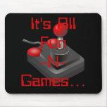 Es todos los Diversión-N-Juegos… Cojín de ratón Tapetes De Ratón