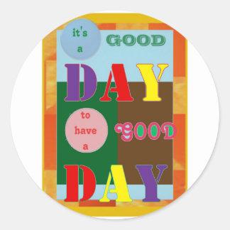 Es un BUEN DÍA para tener un buen día Etiqueta Redonda