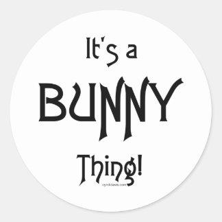 ¡Es un BunnyThing! Pegatina Redonda