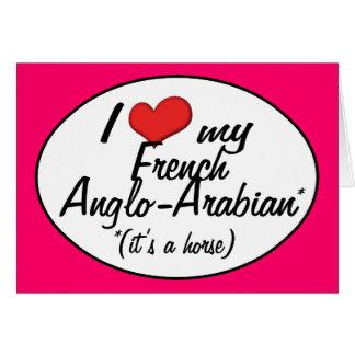 ¡Es un caballo! Amo mi Anglo-Árabe francés Tarjeta De Felicitación