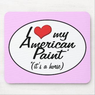 ¡Es un caballo Amo mi pintura americana Tapete De Ratones
