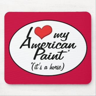 ¡Es un caballo Amo mi pintura americana Alfombrillas De Ratones