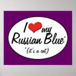 ¡Es un gato! Amo mi azul ruso Posters