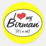 ¡Es un gato! Amo mi Birman Etiquetas Redondas