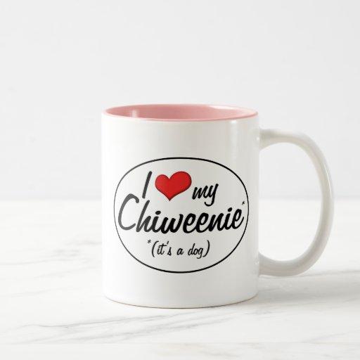 ¡Es un perro! Amo mi Chiweenie Taza
