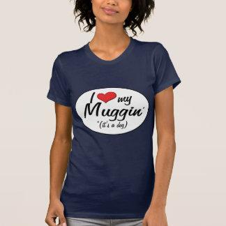 ¡Es un perro! Amo mi Muggin Camiseta