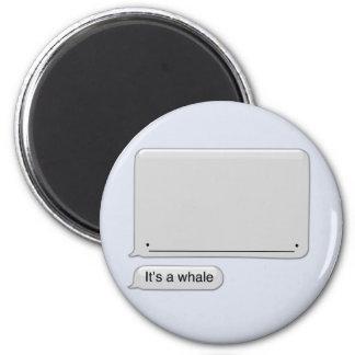 Es una ballena magent imán redondo 5 cm