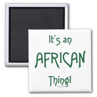 Es una cosa africana imanes de nevera