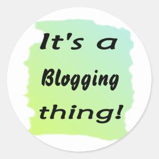 ¡Es una cosa blogging! Pegatina Redonda