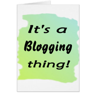 ¡Es una cosa blogging! Tarjeta De Felicitación