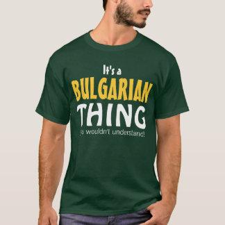 Es una cosa búlgara que usted no entendería playera