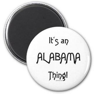 ¡Es una cosa de Alabama! Imán Redondo 5 Cm