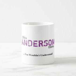 ¡Es UNA COSA de ANDERSON! Usted no entendería Taza De Café