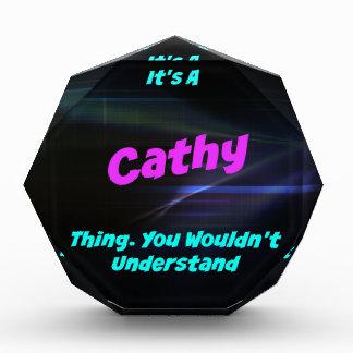 Es una cosa de Cathy. ¡Usted no entendería!