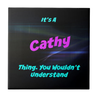 Es una cosa de Cathy. ¡Usted no entendería! Azulejo Cuadrado Pequeño