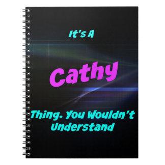 Es una cosa de Cathy. ¡Usted no entendería! Libreta