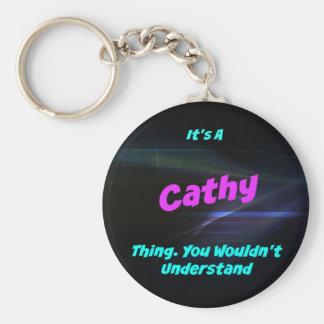 Es una cosa de Cathy. ¡Usted no entendería! Llavero Redondo Tipo Pin