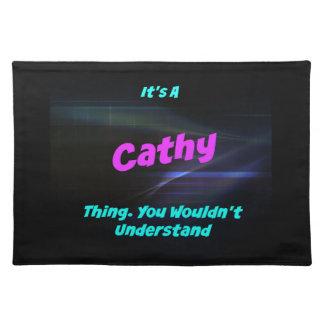Es una cosa de Cathy. ¡Usted no entendería! Mantel