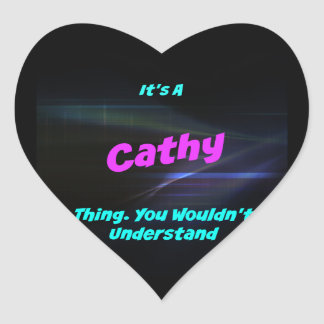 Es una cosa de Cathy. ¡Usted no entendería! Pegatina En Forma De Corazón