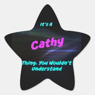 Es una cosa de Cathy. ¡Usted no entendería! Pegatina En Forma De Estrella
