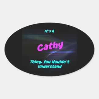 Es una cosa de Cathy. ¡Usted no entendería! Pegatina Ovalada