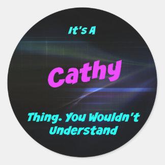 Es una cosa de Cathy. ¡Usted no entendería! Pegatina Redonda