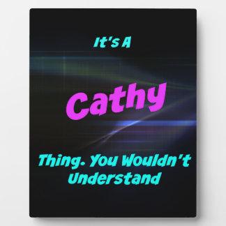 Es una cosa de Cathy. ¡Usted no entendería! Placas Para Mostrar