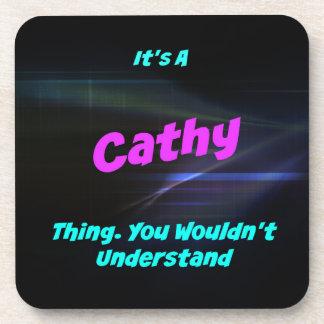 Es una cosa de Cathy. ¡Usted no entendería! Posavasos De Bebidas