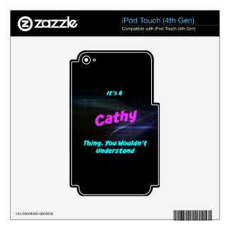 Es una cosa de Cathy. ¡Usted no entendería! Skins Para iPod Touch 4G