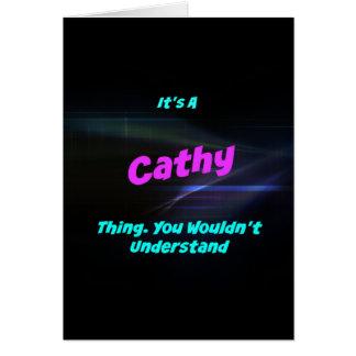 Es una cosa de Cathy. ¡Usted no entendería! Tarjeta De Felicitación