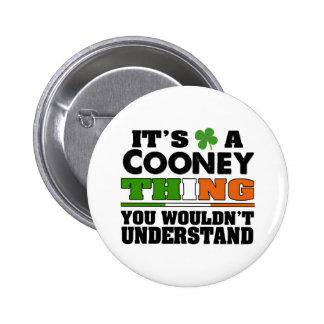 Es una cosa de Cooney que usted no entendería Pin Redondo De 2 Pulgadas