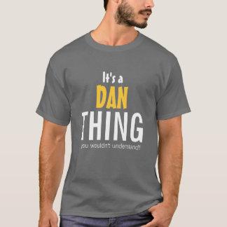 Es una cosa de Dan que usted no entendería Playera
