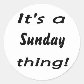 ¡Es una cosa de domingo Etiqueta Redonda