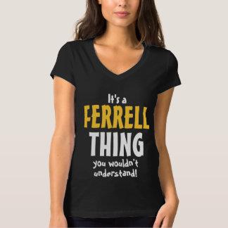 Es una cosa de Ferrell que usted no entendería Remeras