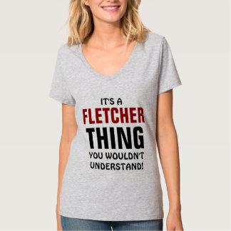 Es una cosa de Fletcher que usted no entendería Remera