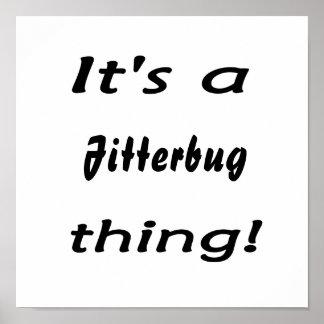 ¡Es una cosa de Jitterbug Poster